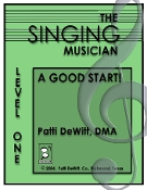The Singing Musician Level One A Good Start Unison Student Edit.
