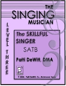 The Singing Musician Skilfull Singer Level 3 SATB Patti DeWitt