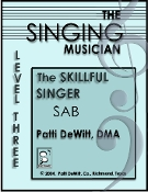 The Singing Musician The Skilfull Singer Level 3 SAB Patti DeWit