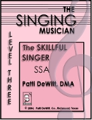 The Singing Musician Skillful Singer Level 3 SSA Patti DeWit